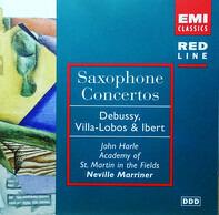 Claude Debussy , Heitor Villa-Lobos & Jacques Ibert / John Harle , The Academy Of St. Martin-in-the - Saxophone Concertos