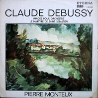 Debussy -  Pierre Monteux - Images Pour Orchestre / Le Martyre De Saint Sebastien