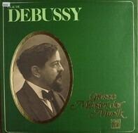 Claude Debussy - Grosse Meister der Musik