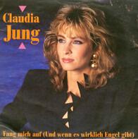 Claudia Jung - Fang Mich Auf (Und Wenn Es Wirklich Engel Gibt)