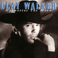 Clay Walker - Hypnotize the Moon