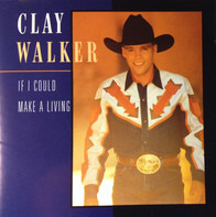 Clay Walker - If I Could Make a Living