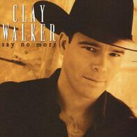 Clay Walker - Say No More