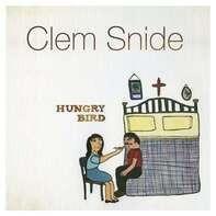 Clem Snide - Hungry Bird