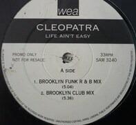 Cleopatra - Life Ain't Easy