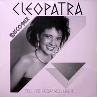 Cleopatra - Tell Me How You Like It