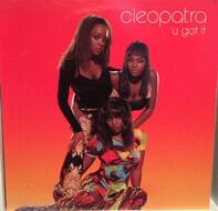 Cleopatra - U Got It