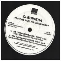 Cleopatra - Yes This Party's Going Right