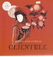 Clientele - Alone & Unreal: The..