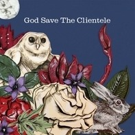 Clientele - God Saves the...=Hq Vinyl