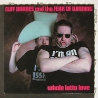 Cliff Barnes And The Fear Of Winning - Whole Lotta Love