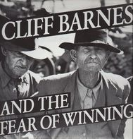 Cliff Barnes And The Fear Of Winning - The record that took 300 million years to make