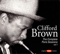 Clifford Brown - The Complete Paris Sessions Vol. 1