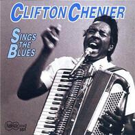 Clifton Chenier - Sings The Blues
