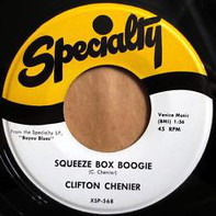 Clifton Chenier - Squeeze Box Boogie / The Cat's Dreamin'