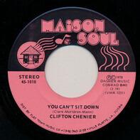 Clifton Chenier - You Can't Sit Down / Je Me Fu-Pas Mal