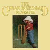 Climax Blues Band - Plays On