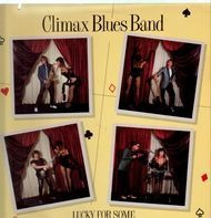 Climax Blues Band - Lucky for Some