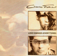 Climie Fisher - Love Changes (Everything) / Never Close The Show