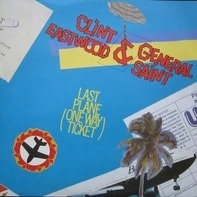 Clint Eastwood And General Saint - Last Plane (One Way Ticket)