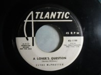 Clyde McPhatter - A Lover's Question / I Can't Stand Up Alone