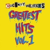 Cockney Rejects - Greatest Hits Vol.1