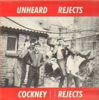 Cockney Rejects - Unheard Rejects