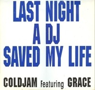 ColdJam Featuring Grace - Last Night A DJ Saved My Life