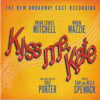 Cole Porter - Kiss Me, Kate (The New Broadway Cast Recording)