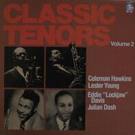 Coleman Hawkins , Lester Young , Eddie 'Lockjaw' Davis , Julian Dash - Classic Tenors Volume 2