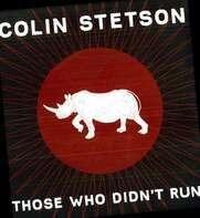 Colin Stetson - Those Who Didn't Run