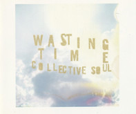 Collective Soul - Wasting Time