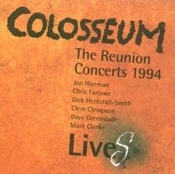 Colosseum - The Reunion Concerts 1994 Live