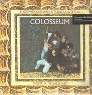 Colosseum - Those Who Are About To Die Salute Y