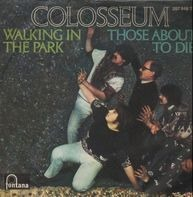 Colosseum - Walking In The Park / Those About To Die