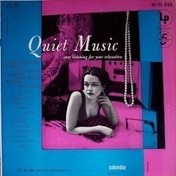 Columbia Salon Orchestra , Al Goodman And His Orchestra , Sonny Kendis And His Orchestra , Meyer Da - Quiet Music, Volume 10: Easy Listening For Your Relaxation