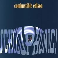 Combustible Edison - Schizophonic