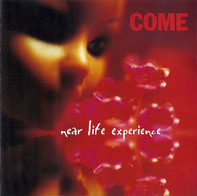 Come - Near Life Experience
