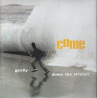 Come - Gently Down The Stream