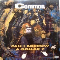 Common - Can I Borrow a Dollar?