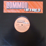 Common - I Got A Right Ta