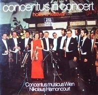 Concentus Musicus Wien • Nikolaus Harnoncourt - Concentus In Concert (Holland Festival)