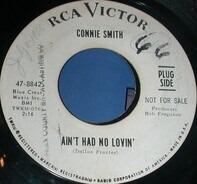 Connie Smith - Ain't Had No Lovin' / Five Fingers To Spare