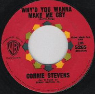 Connie Stevens - Why'd You Wanna Make Me Cry / Just One Kiss