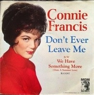 Connie Francis - Don't Ever Leave Me