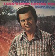 Conway Twitty - I Can't Stop Loving You (Lost Her On Our Last Date)