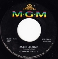 Conway Twitty - Man Alone / The Next Kiss (Is The Last Goodbye)