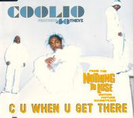Coolio - C U When U Get There