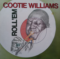 Cootie Williams and His Orchestra - Roll'Em