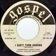 Cornerstone Church Choir - I Can't Turn Around / I'm God All By Myself